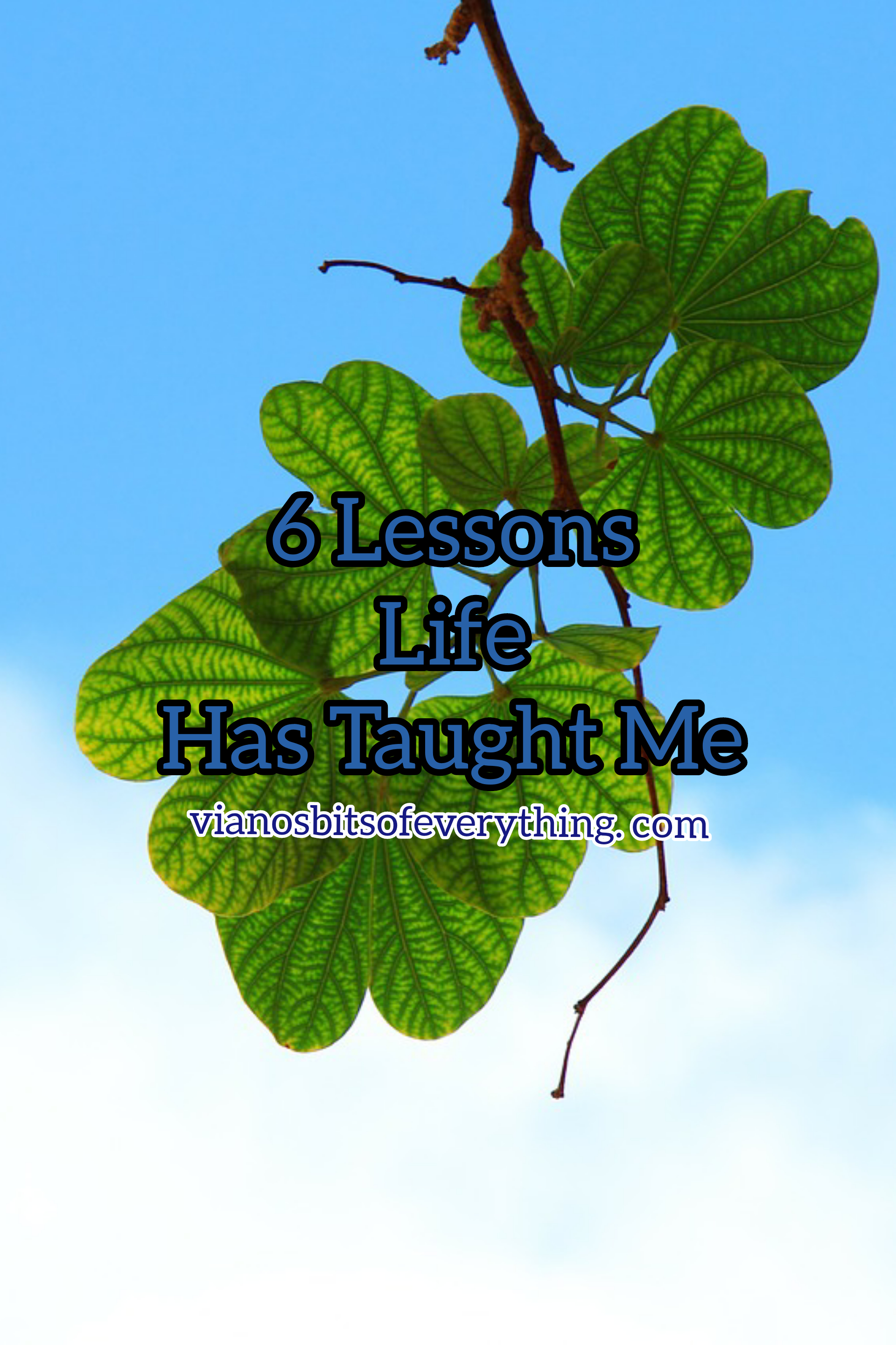 6 Lessons Life Has Taught Me