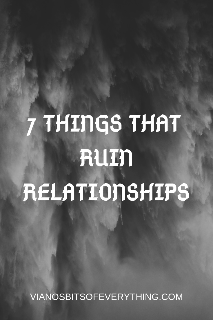 7 Things That Ruin Relationships