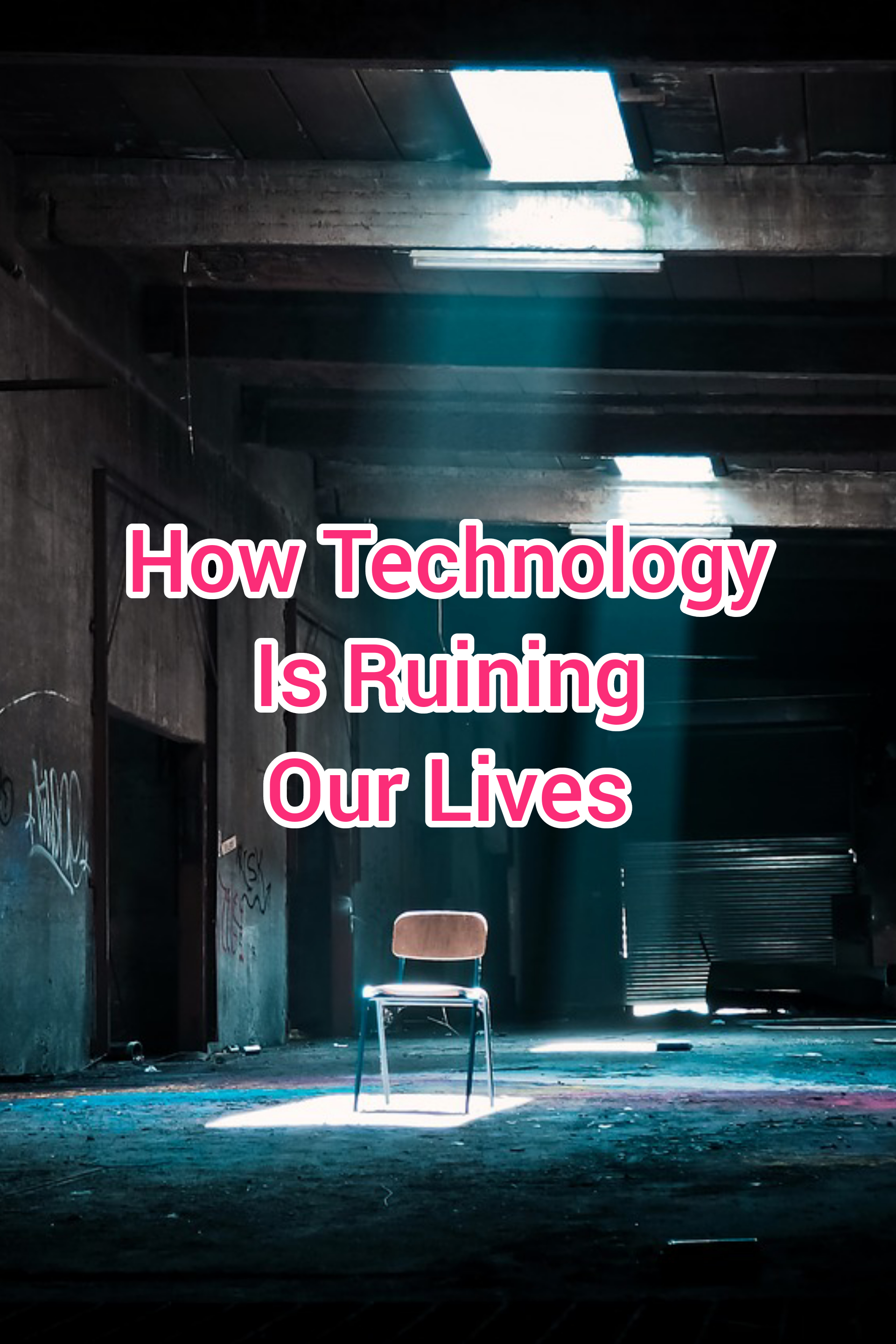 How Technology Is Ruining Our Lives