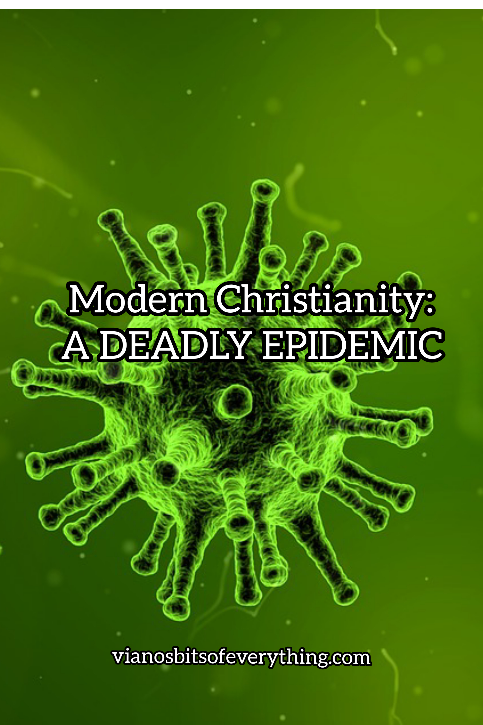 Modern Christianity: A Deadly Epidemic