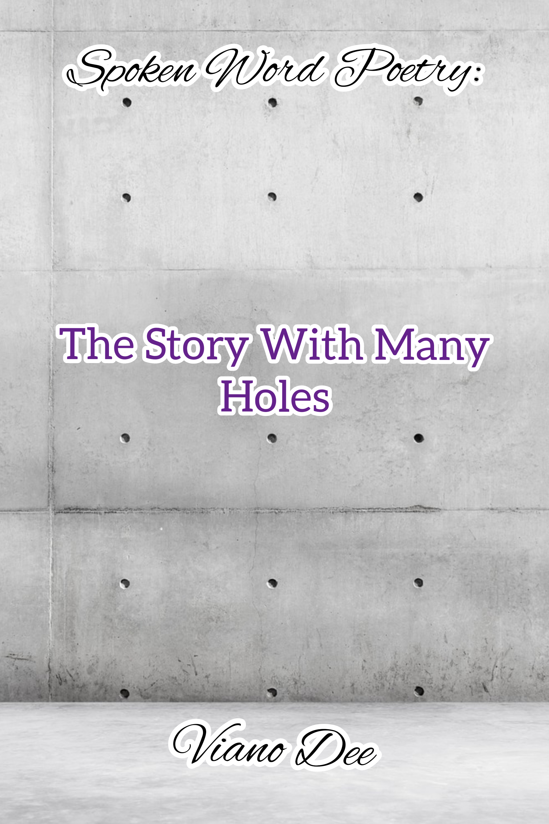 The Story With Many Holes: Spoken Word