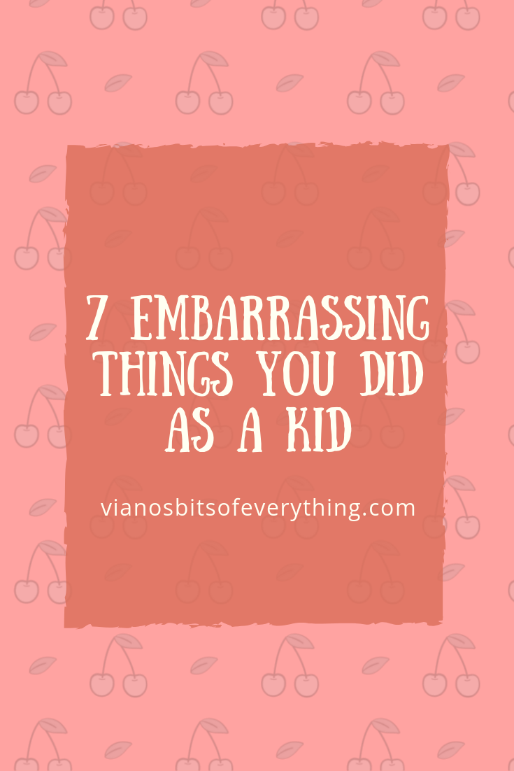 7 Embarrassing Things You Did As A Kid