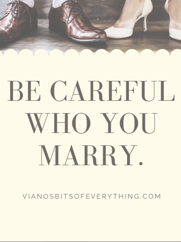 Be Careful Who You Marry
