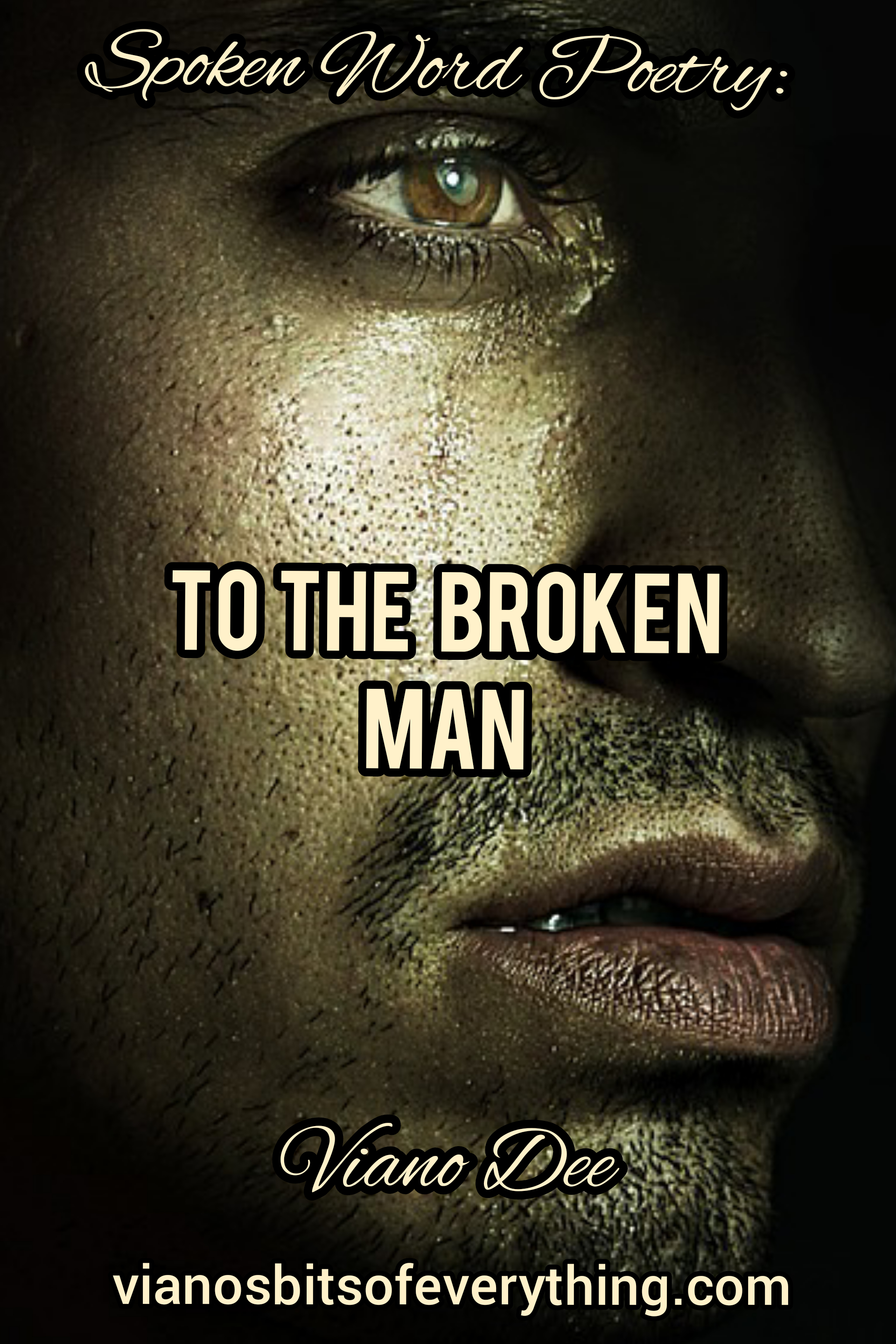 To The Broken Man: Spoken Word