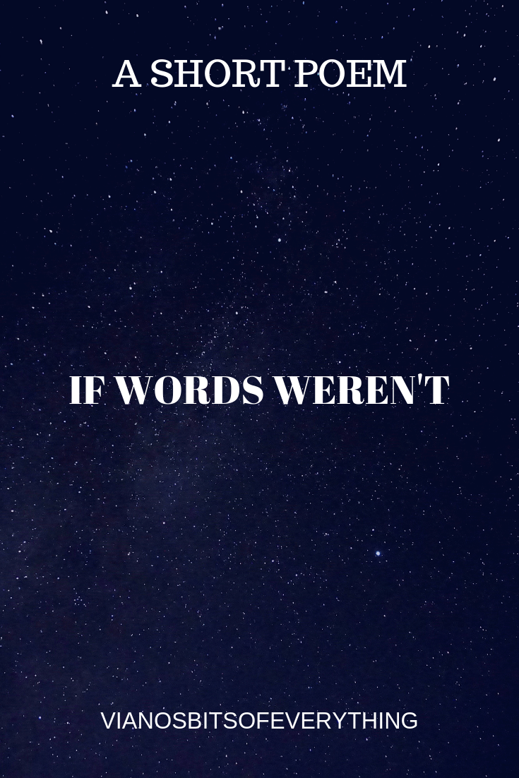 If Words Weren't: A Poem