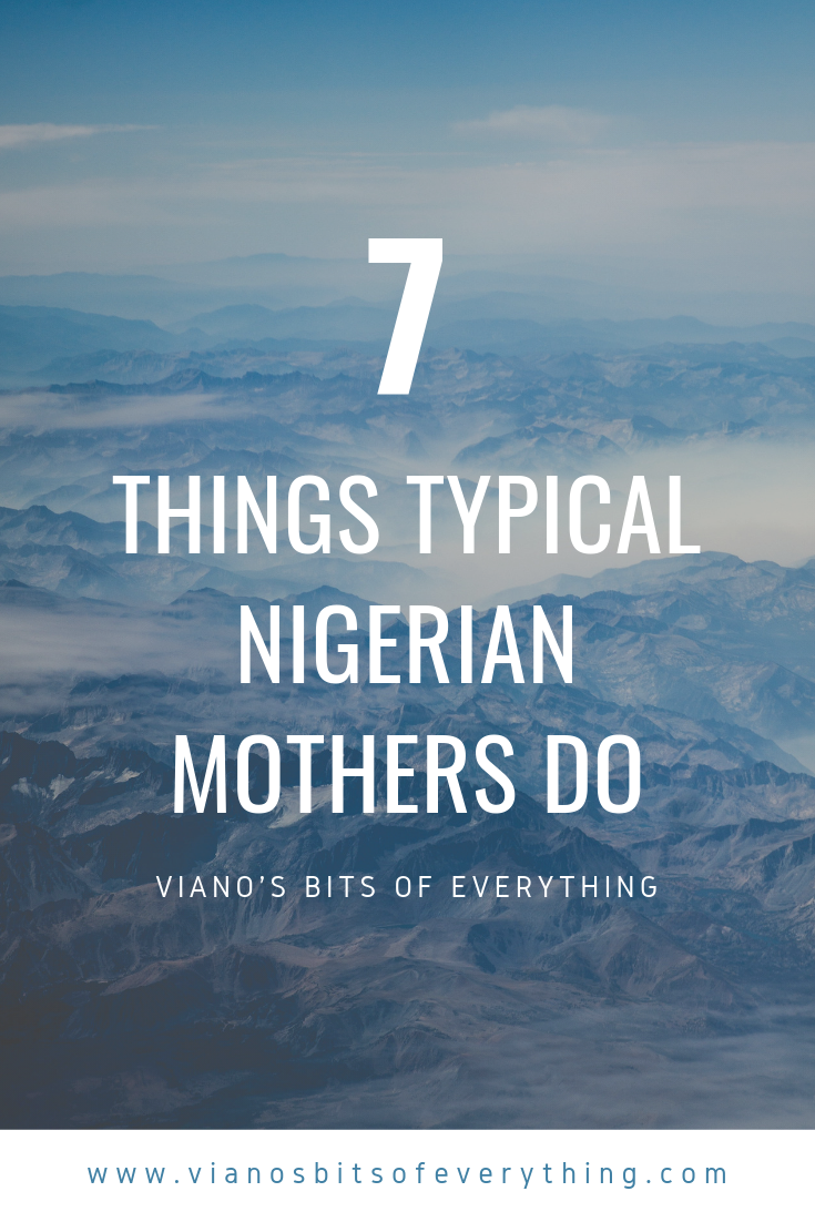7 Things Typical Nigerian Mothers Do
