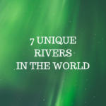 7-UNIQUE-RIVERS-IN-THE-WORLD