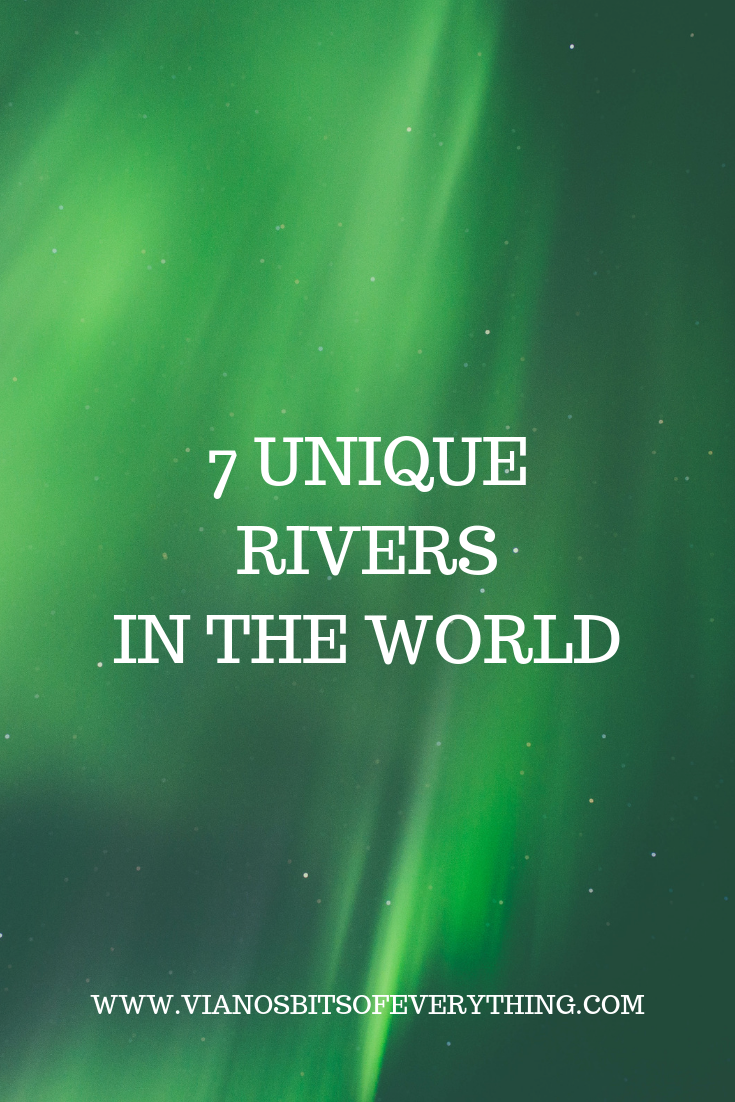7 Unique Rivers In the World