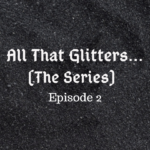 All That Glitters Episode 2