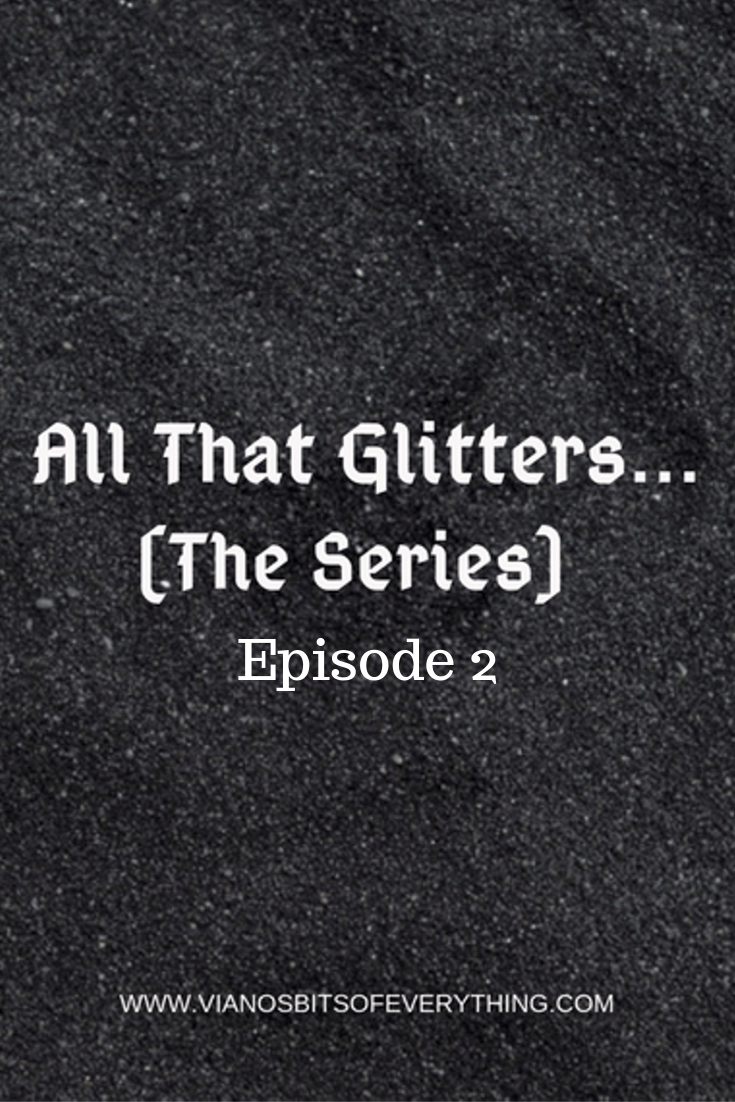 All That Glitters: The Series (Ep 2.)