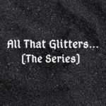 All That Glitters: The Series ep1