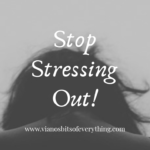 stop stressing out