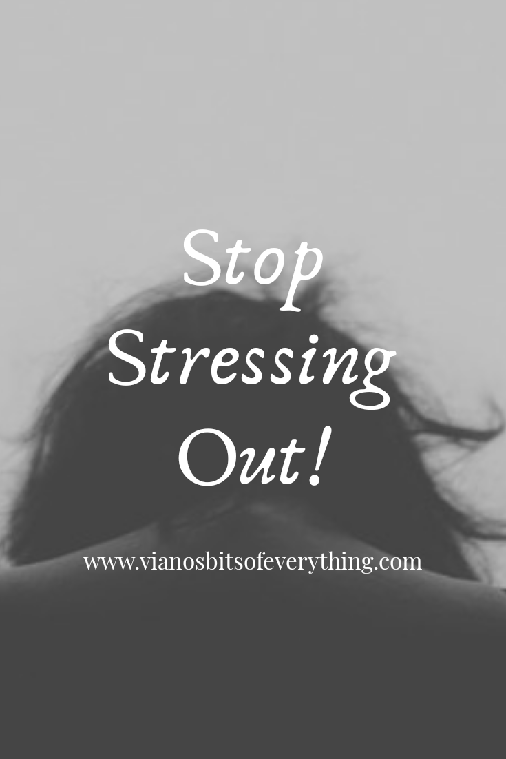 Stop Stressing Out!