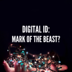 Digital ID: Mark of the Beast