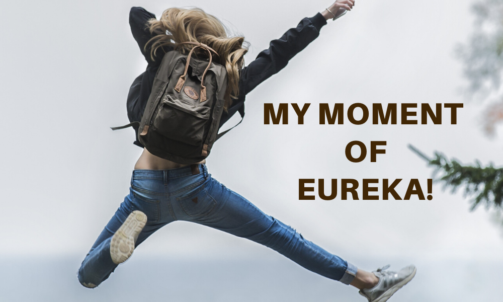 My moment of eureka