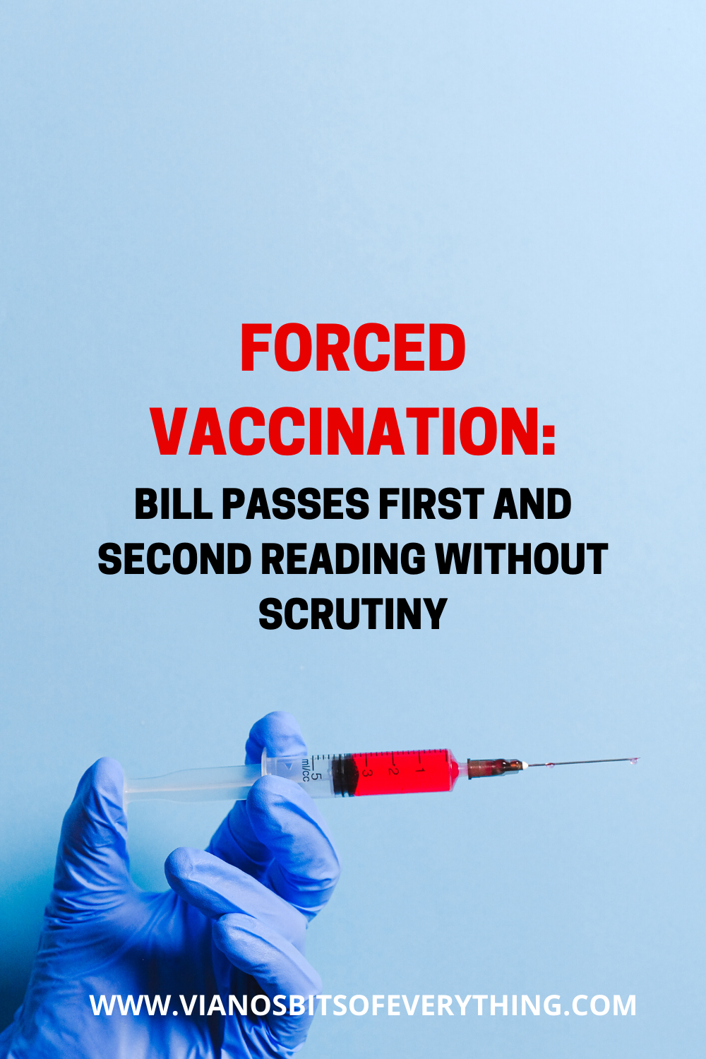 Forced Vaccination: Bill Passes First And Second Reading Without Scrutiny