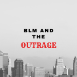 BLM and the outrage