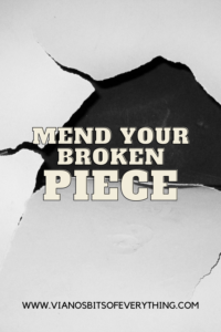 mend your broken piece