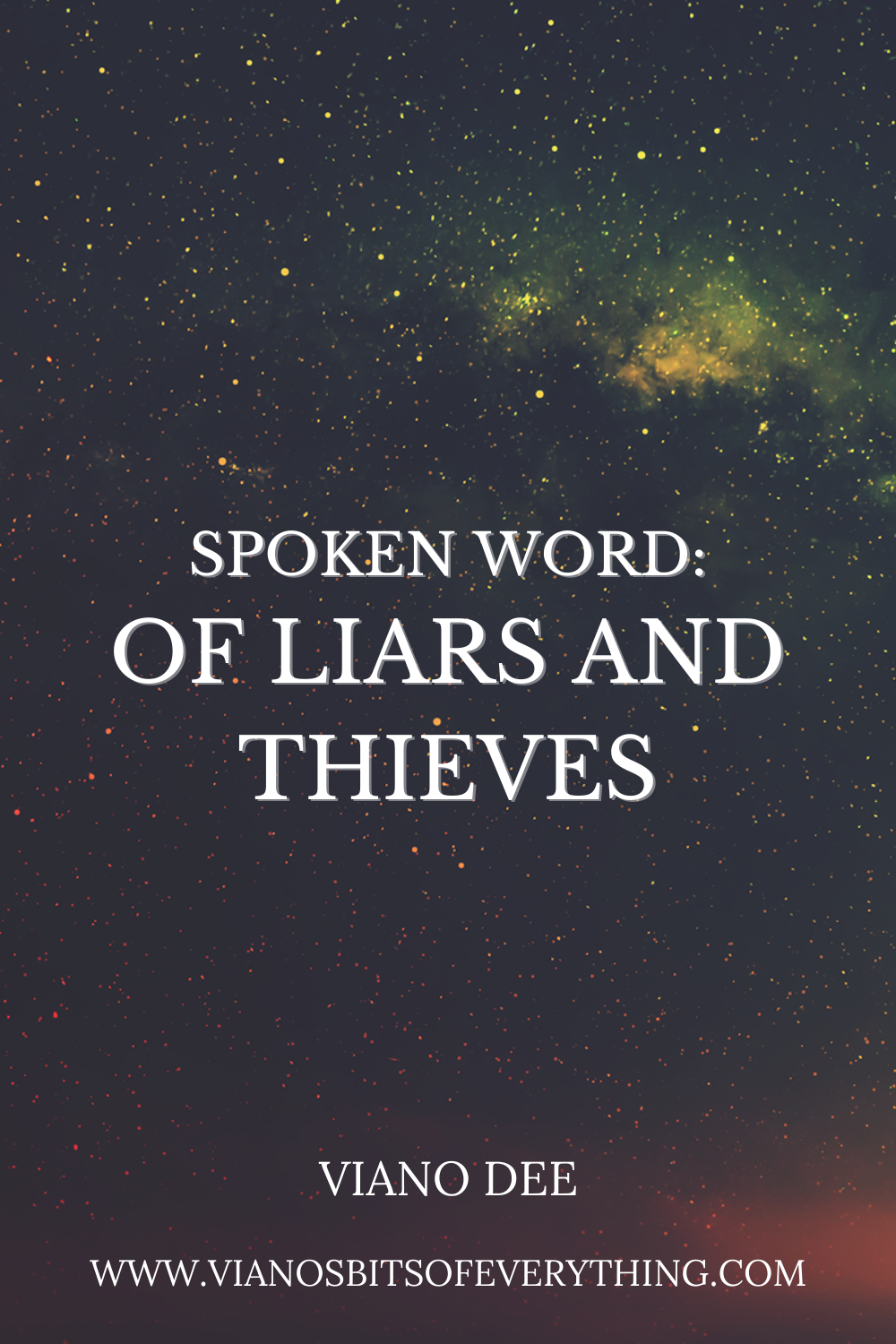 Of Liars And Thieves: Spoken Word Poetry
