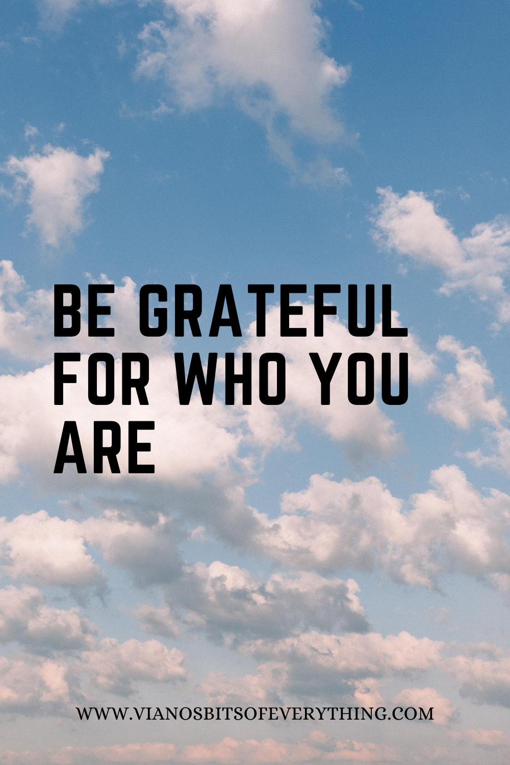 Be Grateful For Who You Are!