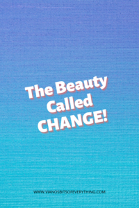 The Beauty Called Change