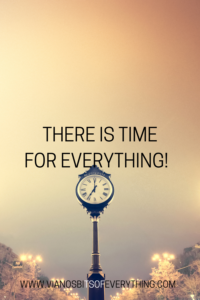 There is time for everything