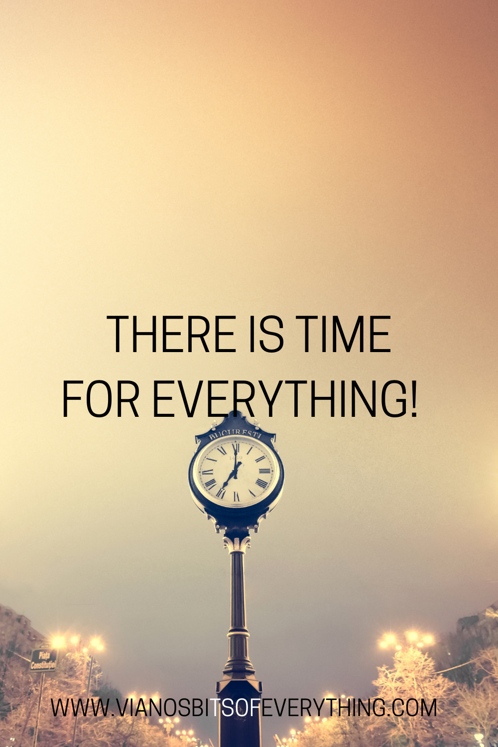 There Is Time For Everything!