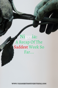 Nigeria: A Recap Of The Saddest Week So Far