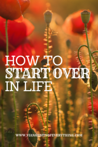 How to Start Over In Life