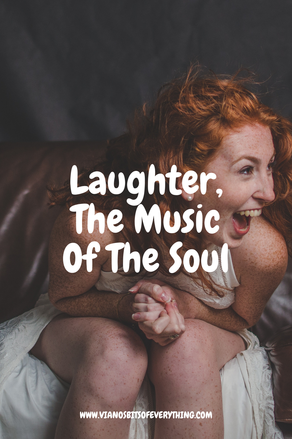 Laughter: The Music Of The Soul!