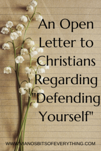 An Open Letter to Christians Regarding Defending Yourself